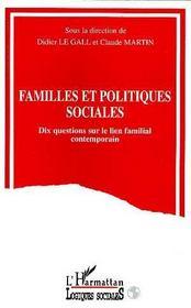 Familles et politiques sociales ; dix questions sur le lien familial contemporain - Intérieur - Format classique