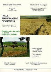 Produire plus de grain et de lait en afrique du nord ; rapport final projet ferme modele - Couverture - Format classique