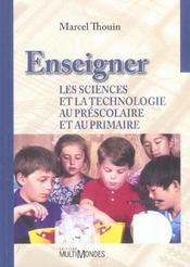 Enseigner les sciences et la technologie au préscolaire et au primaire - Intérieur - Format classique
