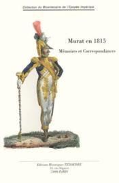 Murat En 1815 ; Memoires Et Correspondances - Couverture - Format classique