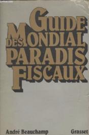 Guide Mondial Des Paradis Fiscaux. - Couverture - Format classique