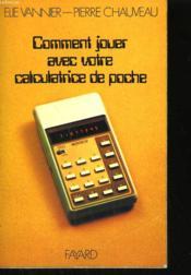 Comment Jouer Avec Votre Calculatrice De Poche. - Couverture - Format classique