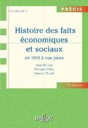 Histoire des faits économiques et sociaux de 1945 à nos jours (3e édition) - Couverture - Format classique