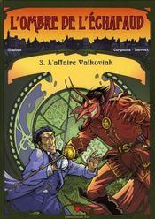 L'ombre de l'échafaud t.3 ; l'affaire Valkoviak - Intérieur - Format classique