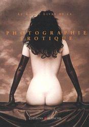 Le grand livre de la photographie érotique - Intérieur - Format classique