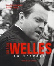 Orson Welles au travail - Couverture - Format classique