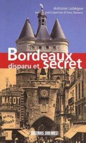 Bordeaux disparu et secret - Couverture - Format classique