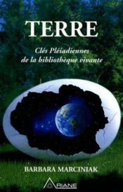 Terre. Cles Pleadiennes De La Biblioth. Viv. - Couverture - Format classique