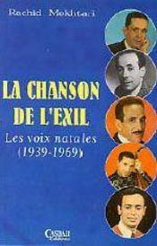 La chanson de l'exil ; les voix natales 1939-1969 - Intérieur - Format classique