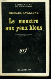 Le Monstre Aux Yeux Bleus. Collection : Serie Noire N° 305 - Couverture - Format classique