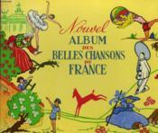 Nouvel Album Des Belles Chansons De France. - Couverture - Format classique
