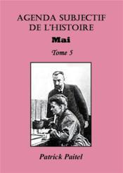 Agenda subjectif de l'histoire t.5 ; mai - Couverture - Format classique