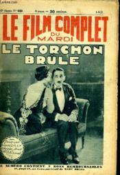 Le Film Complet Du Mardi N° 1059 - 10e Annee - Le Torchon Brule - Couverture - Format classique