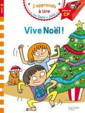 J'apprends à lire avec Sami et Julie ; vive Noël ! niveau 1 - Couverture - Format classique