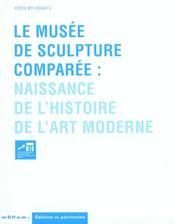 Le musee de la sculpture comparee. naissance de l'histoire de l'art moderne - Intérieur - Format classique