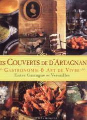 Les couverts de d'Artagnan ; gastronomie et art de vivre entre Gascogne et Versailles - Couverture - Format classique