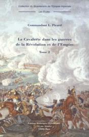 La cavalerie dans les guerres de la Révolution et de l'Empire t.2 - Couverture - Format classique