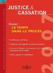 Justice Et Cassation ; Le Temps Dans Le Procès - Couverture - Format classique