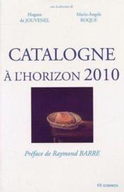 Catalogne A L'Horizon 2010 - Couverture - Format classique