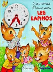 J'apprends l'heure ; avec les lapinos - Couverture - Format classique