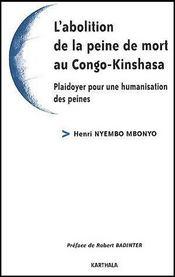 L'abolition de la peine de mort au Congo-Kinshasa ; plaidoyer pour une humanisation des peines - Couverture - Format classique