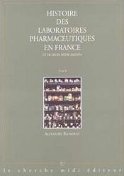 Histoire des laboratoires pharmaceutiques en france et de leurs medicaments - tome 2 - Intérieur - Format classique