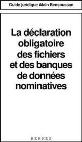 La declaration obligatoire des fichiers et des banques de donnees nominatives guide juridique - Couverture - Format classique