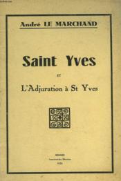 Saint Yves Et L'Adjuration A St Yves - Couverture - Format classique