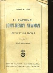 LE CARDINAL JOHN HENRY NEWMAN une vie et une époque - Couverture - Format classique