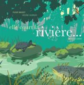 Elle court, la rivière ! - Couverture - Format classique