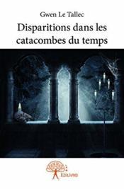 Disparitions dans les catacombes du temps - Couverture - Format classique