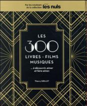 Les 300 films, livres, musiques ; à decouvrir, aimer et faire aimer - Couverture - Format classique