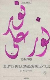 Le Livre De La Sagesse Orientale = Kitab Hikmat Al-Ishraq - Couverture - Format classique