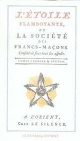 L'Etoile Flamboyante Ou La Societe Des Francs-Macons T.1 Et T.2 - Couverture - Format classique