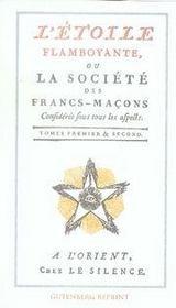 L'étoile flamboyante ou la société des francs-maçons t.1 et t.2 - Intérieur - Format classique