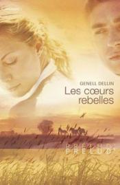 Les coeurs rebelles - Couverture - Format classique