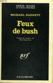 Feux De Bush. Collection : Serie Noire N° 1182 - Couverture - Format classique