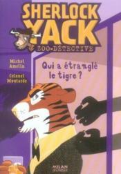 Sherlock Yack t.2 ; qui a étranglé le tigre ? - Couverture - Format classique