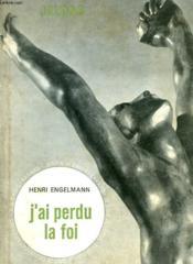 J'Ai Perdu La Foi. Collection : Jalons. Je Sais, Je Crois. - Couverture - Format classique