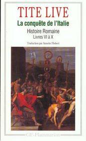 Histoire romaine ; livre VI à X ; la conquête de l'Italie - Intérieur - Format classique