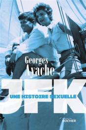 JFK ; une histoire sexuelle - Couverture - Format classique
