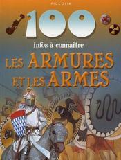 100 Infos A Connaitre ; Les Armures Et Les Armes - Intérieur - Format classique