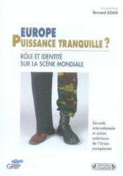 Europe, puissance tranquille ? rôle et identité sur la scène mondiale - Couverture - Format classique