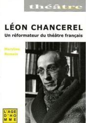 Leon Chancerel Un Reformateur Du Theatre Francais - Couverture - Format classique