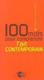 Cent mots pour comprendre l'art contemporain - Intérieur - Format classique