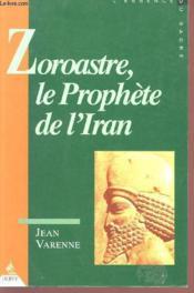 Zoroastre Le Prophete De L'Iran - Couverture - Format classique