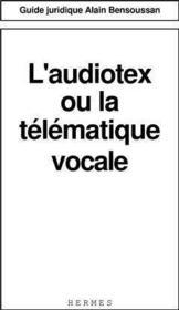 L'audiotex ou la telematique vocale guide juridique - Couverture - Format classique