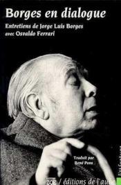 Borges En Dialogue - Couverture - Format classique