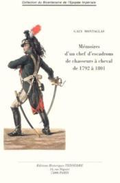 Mémoires d'un chef d'escadrons de chasseurs à cheval de 1792 à 1801 - Couverture - Format classique
