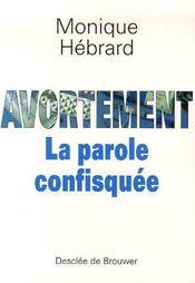 Avortement ; la parole confisquée - Couverture - Format classique